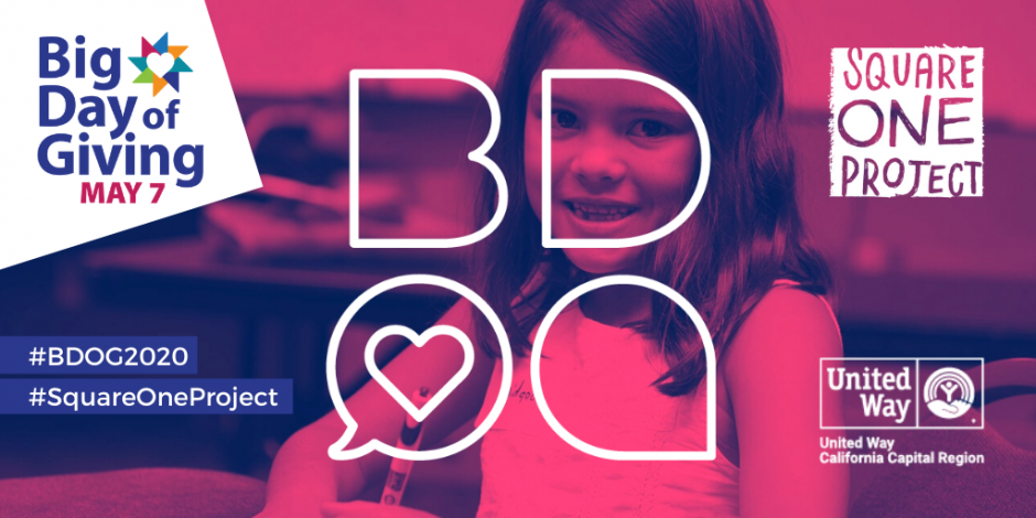 Magenta filtered photo of a young girl smiling, holding a pen. Text: Big Day of Giving  May 7. #BDOG2020 #SquareOneProject logos: Big Day of Giving, Square One Project, and United Way California Capital Region.