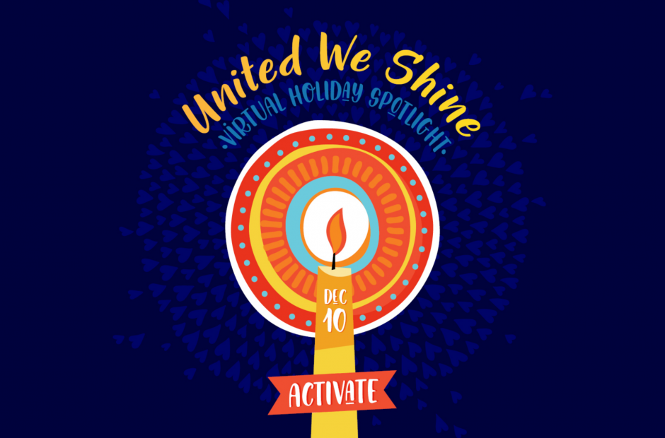 Candle with text: United We Shine Virtual Holiday Spotlight - Dec. 10 ACTIVATE
