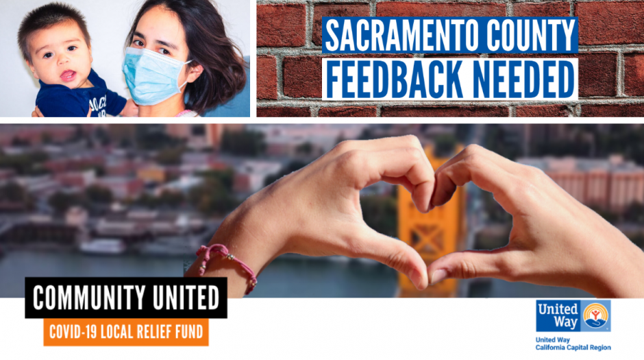 Photo of mother wearing a surgical mask holding a baby. Text: Sacramento County Feedback Needed. Community United United Way California Capital Covid-19 Relief Fund.